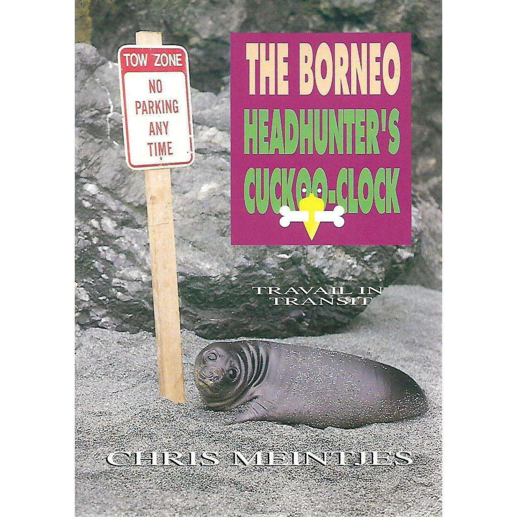 Bookdealers:The Borneo Headhunter's Cuckoo-Clock (Inscribed by Author) | Chris Meintjes