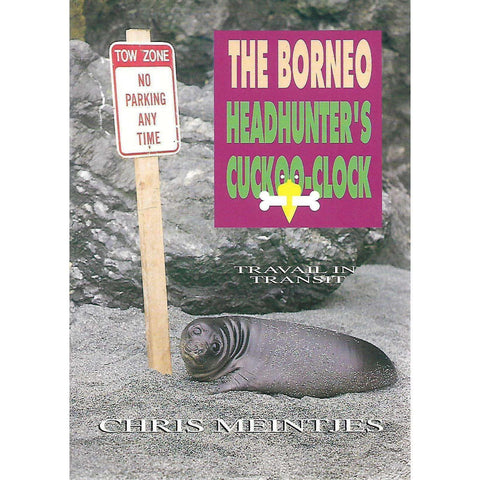 The Borneo Headhunter's Cuckoo-Clock (Inscribed by Author) | Chris Meintjes