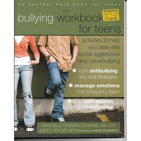 The Bullying Workbook for Teens - An Instant Help Book for Teens | Raychelle Cassada Lohmann , MS , LPC & Julia V Taylor, MA