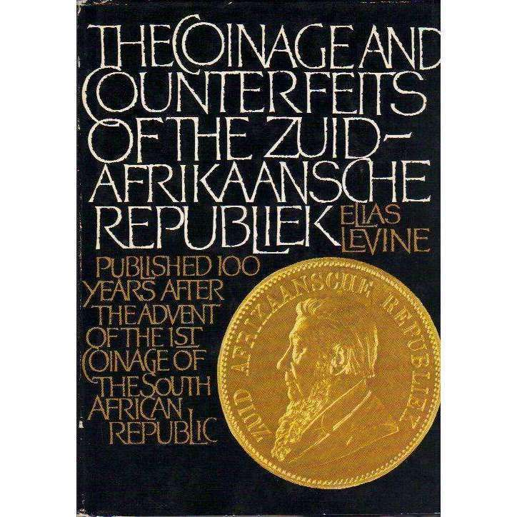 Bookdealers:The Coinage and Counterfeits of the Zuid-Afrikaansche Republiek (Inscribed by the Author) | Elias Levine