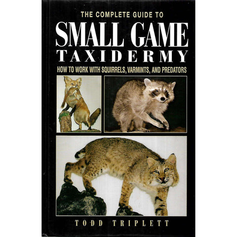 The Complete Guide to Small Game Taxidermy | Todd Triplett
