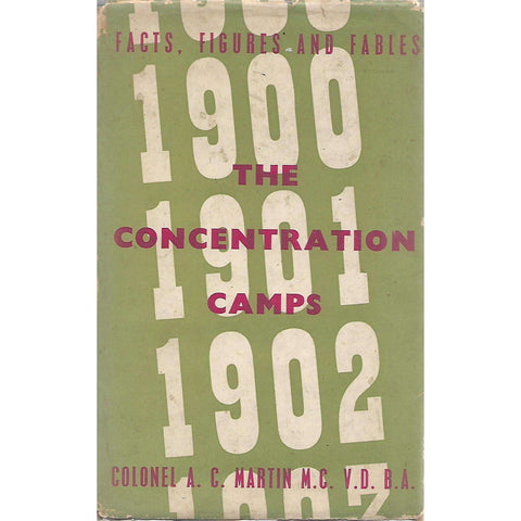 The Concentration Camps: Facts Figures and Fables (Signed by Author) | Colonel A. C. Martin