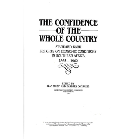 The Confidence of the Whole Country: Standard Bank Reports on Economic Conditions in Southern Africa, 1865-1902 | Alan Mabin & Barbara Conradie (Eds.)