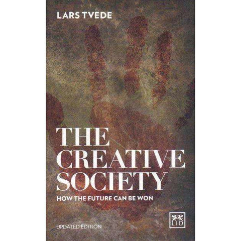 The Creative Society: How the Future Can Be Won | Lars Tvede