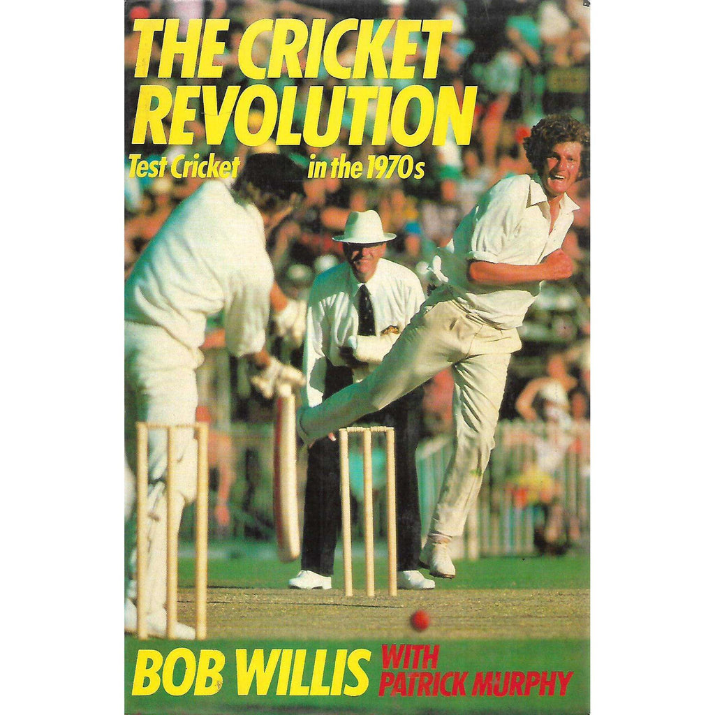 Bookdealers:The Cricket Revolution: Test Cricket in the 1970's | Bob Willis & Patrick Murphy