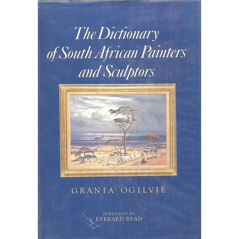 The Dictionary of South African Painters and Sculptors (Including Namibia) | Grania Ogilvie & Carol Graff