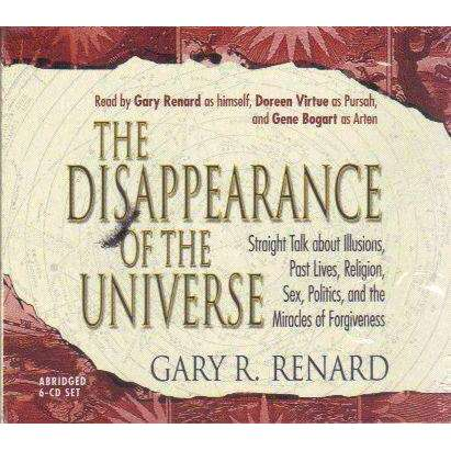 Bookdealers:The Disappearance of the Universe: Straight Talk about Illusions, Past Lives, Religion, Sex, Politics, and the Miracles of Forgiveness (6 Cd Set) | Gary R. Renard