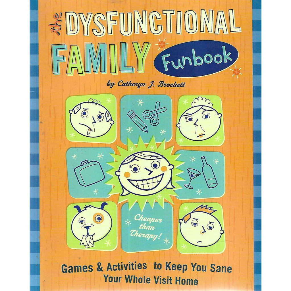 Bookdealers:The Dysfunctional Family Funbook: Games & Activities to Keep You Sane Your Whole Visit Home | Catheryn J. Brockett