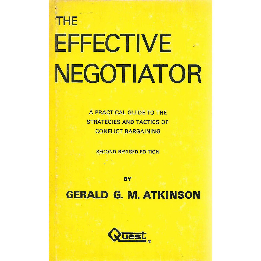 Bookdealers:The Effective Negotiator: A Practical Guide to the Strategies and Tactics of Conflict Bargaining (Inscribed by Author) | Gerald G. M. Atkinson