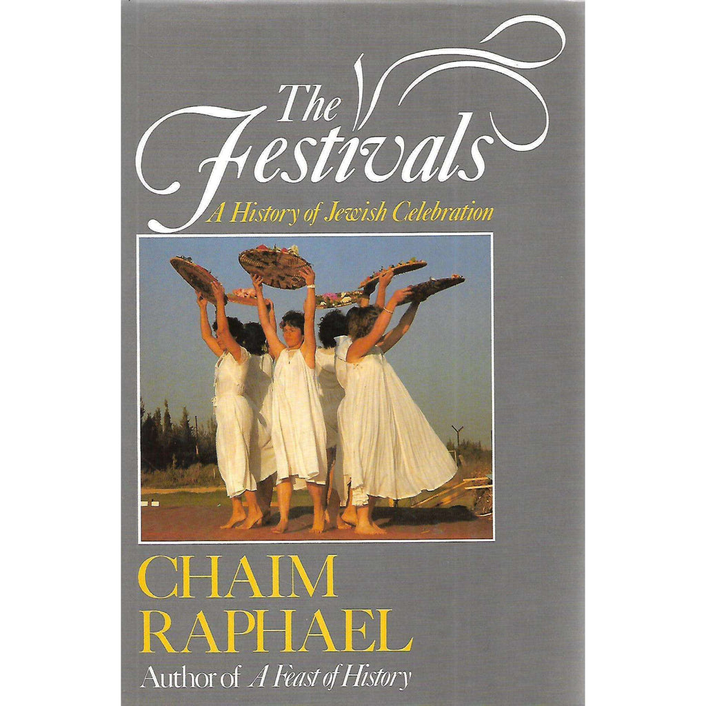 Bookdealers:The Festivals: A History of Jewish Celebration | Chaim Raphael
