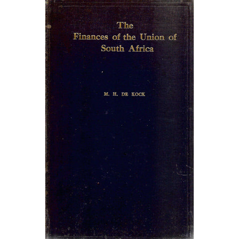 The Finances of the Union of South Africa | M. H. de Kock