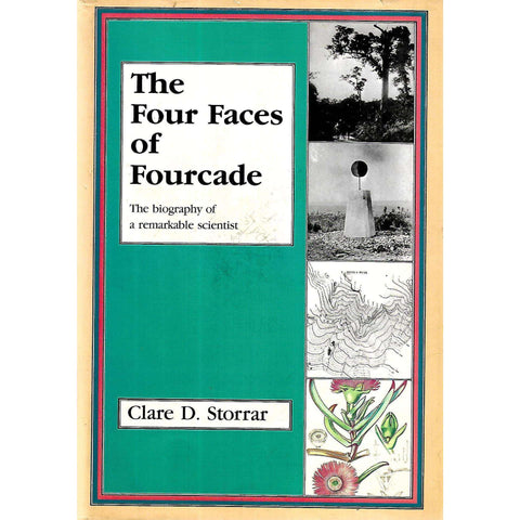 The Four Faces of Fourcade: The Biography of a Remarkable Scientist (Signed and Inscribed by Author) | Clare D. Storrar