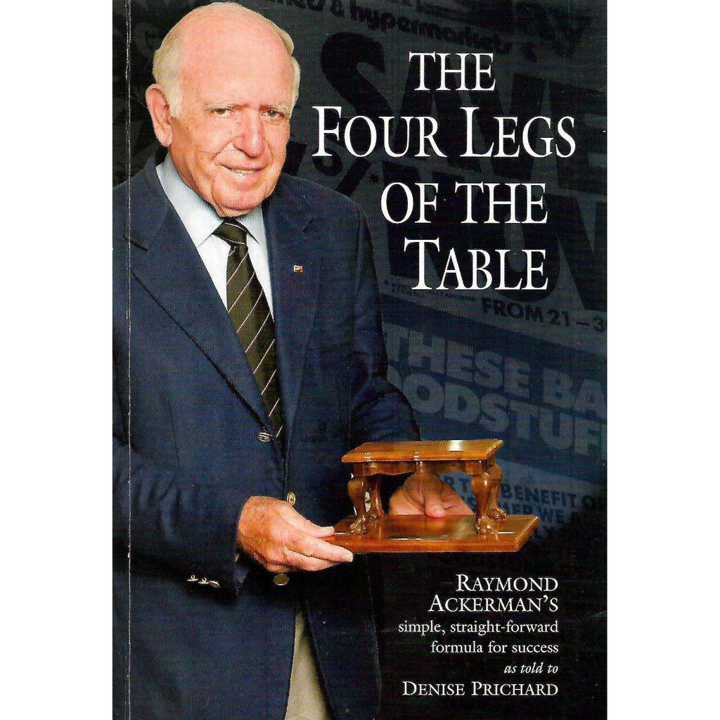 Bookdealers:The Four Legs of the Table (Inscribed by Author) | Raymond Ackerman & Denise Prichard