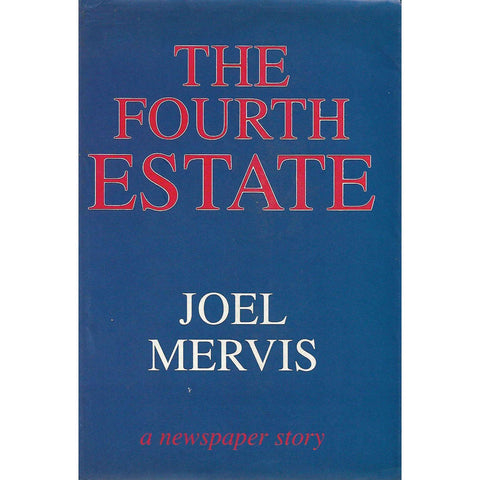 The Fourth Estate: A Newspaper Story (Inscribed by Author) | Joel Mervis