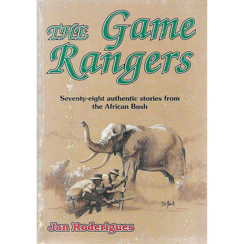 The Game Rangers: Seventy-Eight Authentic Stories From the Bush (Signed by All 21 Game Rangers) | Jan Roderigues