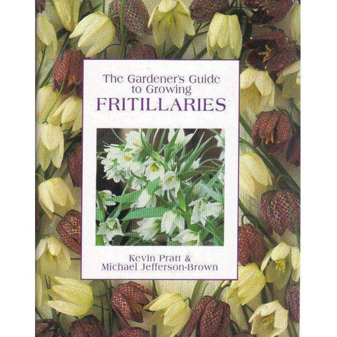 The Gardener's Guide to Growing Fritillaries | Kevin Pratt and Michael Jefferson-Brown