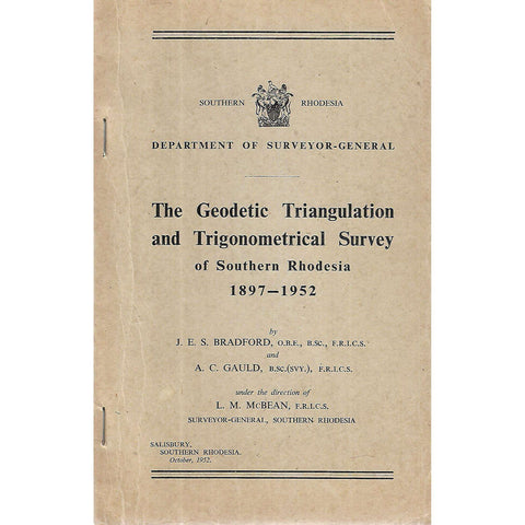 The Geodetic Triangulation and Trigonometrical Survey of Southern Rhodesia, 1897-1952 | J. E. S. Bradford & A. C. Gauld