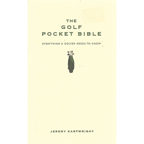 The Golf Pocket Bible: Everything a Golfer Needs to Know | Jeremy Cartwright