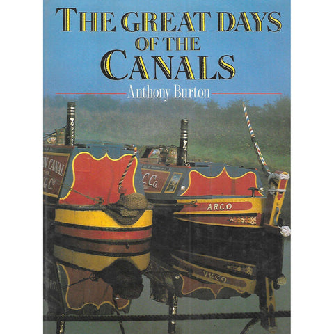 The Great Days of the Canals | Anthony Burton