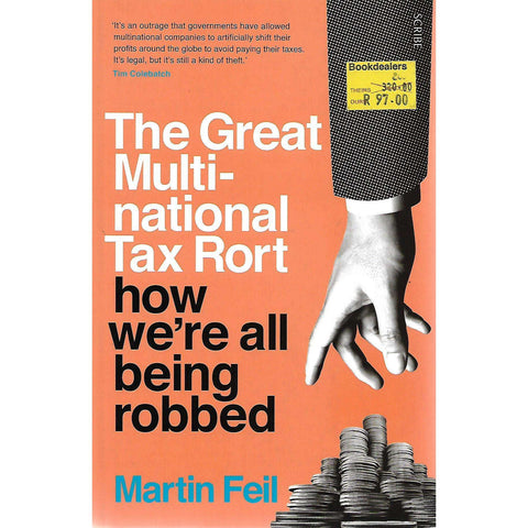 The Great Multinational Tax Rort: How We're all being Robbed | Martin Feil