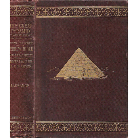 The Great Pyramid, By Modern Science, an Independent Witness... | M. Chas. Lagrange (Transl.)