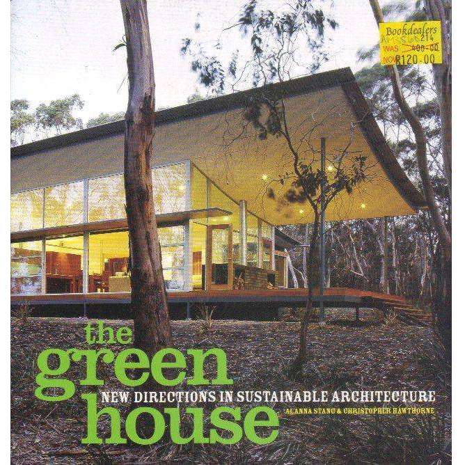Bookdealers:The Green House: New Directions in Sustainable Architecture | Alanna Stang, Christopher Hawthorne