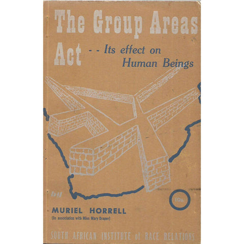 The Group Areas Act: Its Effect on Human Beings | Muriel Horrell