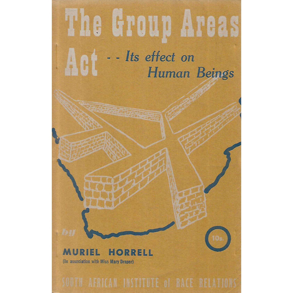 Bookdealers:The Group Areas Act: Its Effect on Human Beings | Muriel Horrell