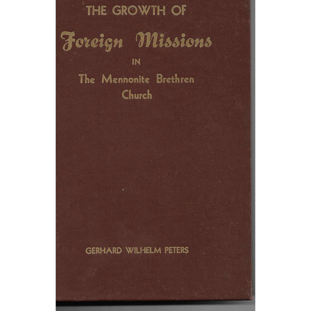 Bookdealers:The Growth of Foreign Missions in The Mennonite Brethren Church | Gerhard Wilhelm Peters