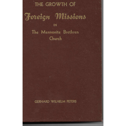The Growth of Foreign Missions in The Mennonite Brethren Church | Gerhard Wilhelm Peters
