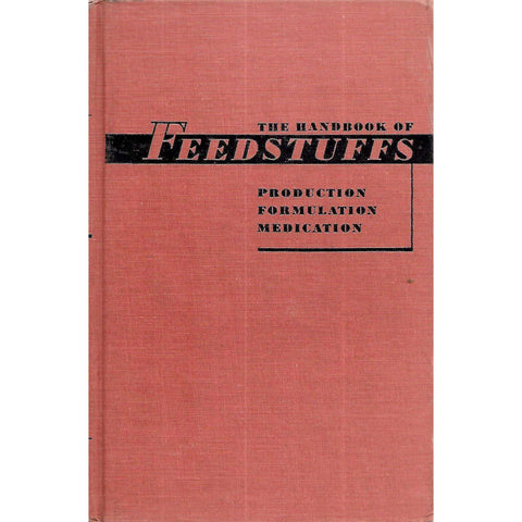The Handbook of Feedstuffs: Production, Formulation, Medication | Rudolph Seiden