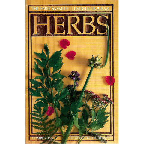 The Harrowsmith Illustrated Book of Herbs | Patrick Lima