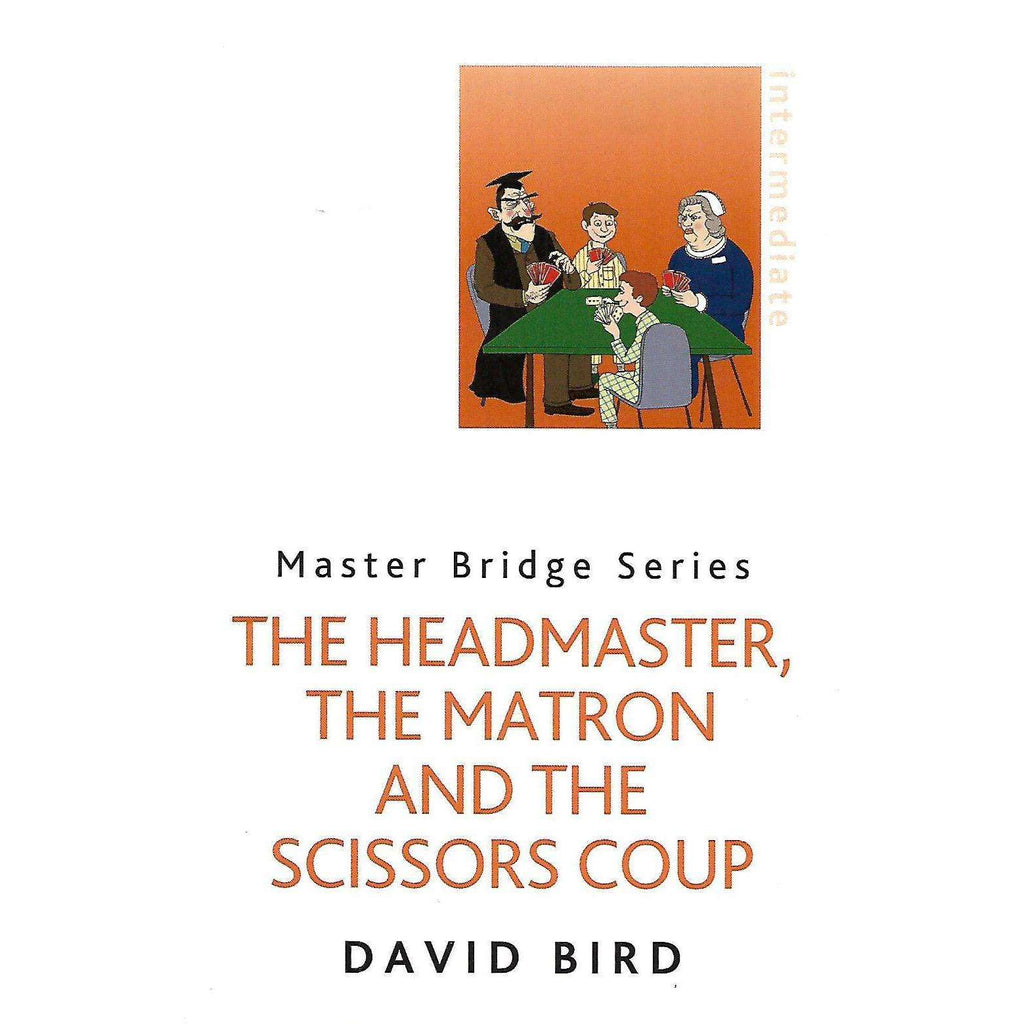 Bookdealers:The Headmaster, The Matron and the Scissors Coup (Master Bridge Series) | David Bird