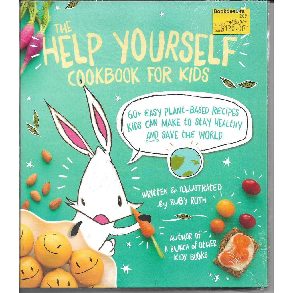 Bookdealers:The Help Yourself Cookbook for Kids - 60 Easy Plant-Based Recipes Kids Can Make to Stay Healthy and Save the Word | Ruby Roth