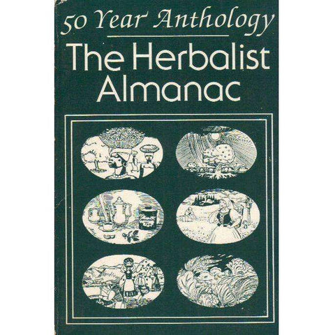 The Herbalist Almanac: A Fifty Year Anthology | Clarence Meyer