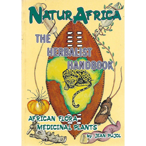 The Herbalist Handbook: African Flora and Medicinal Plants | Jean Pujol