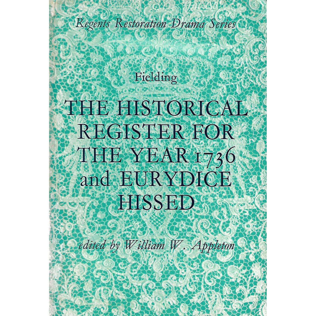 Bookdealers:The Historical Register for the Year 1736 and Eurydice Hissed | Henry Fielding