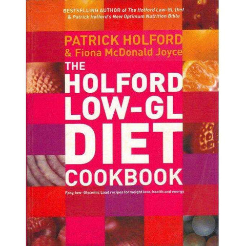 The Holford Low-GL Diet Cookbook | Patrick Holford, Fiona McDonald Joyce