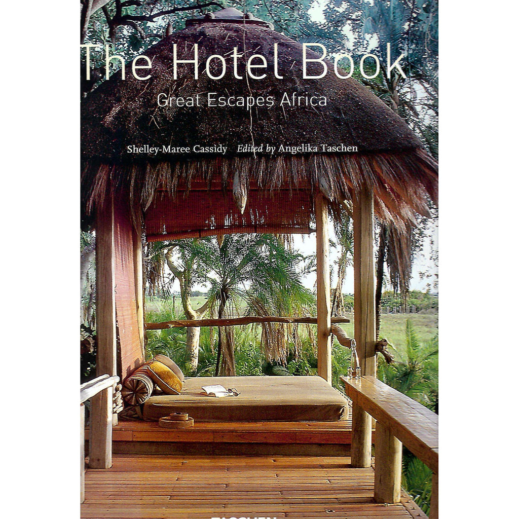 Bookdealers:The Hotel Book: Great Escapes Africa | Shelley-Maree Cassidy, Angelika Taschen (Ed.)