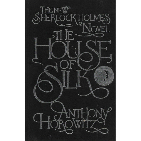 The House of Silk (Limited Edition Proof Signed and Dedicated by Author) | Anthony Horowitz
