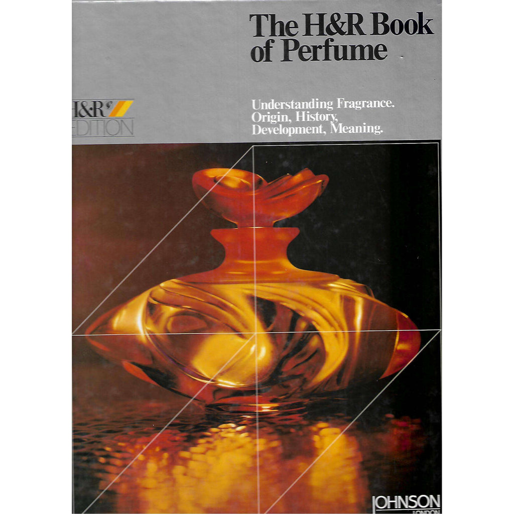 Bookdealers:The H&R Book of Perfume: Understanding Fragrance, Origin, History, Development, Meaning | Julia Muller