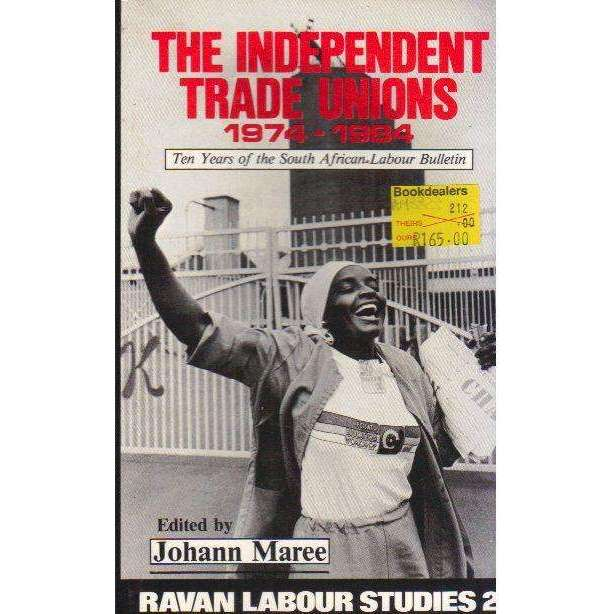 Bookdealers:The Independent Trade Unions, 1974-1984: Ten Years of the South African Labour Bulletin (Ravan Labour Studies, 2) | Edited by Johann Maree