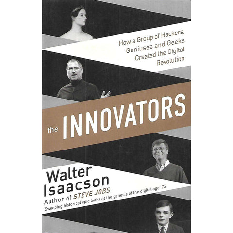 The Innovators: How a Group of Hackers, Geniuses and Geeks Created the Digital Revolution | Walter Isaacson