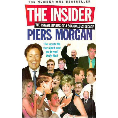 The Insider: The Private Diaries of a Scandalous Decade | Piers Morgan