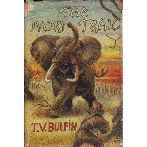 The Ivory Trail (With Author's Inscription) | T.V. Bulpin