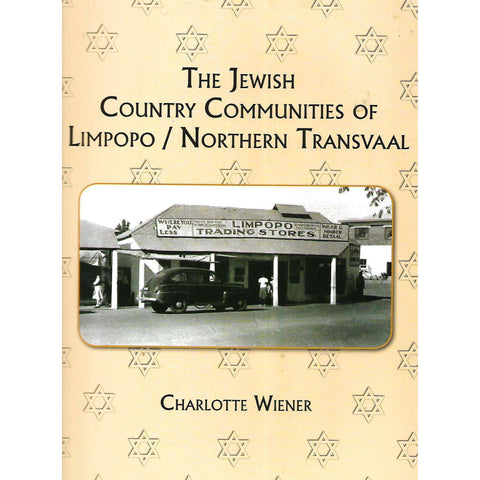 The Jewish Country Communities of Limpopo/Northern Transvaal (Signed by Author) | Charlotte Wiener