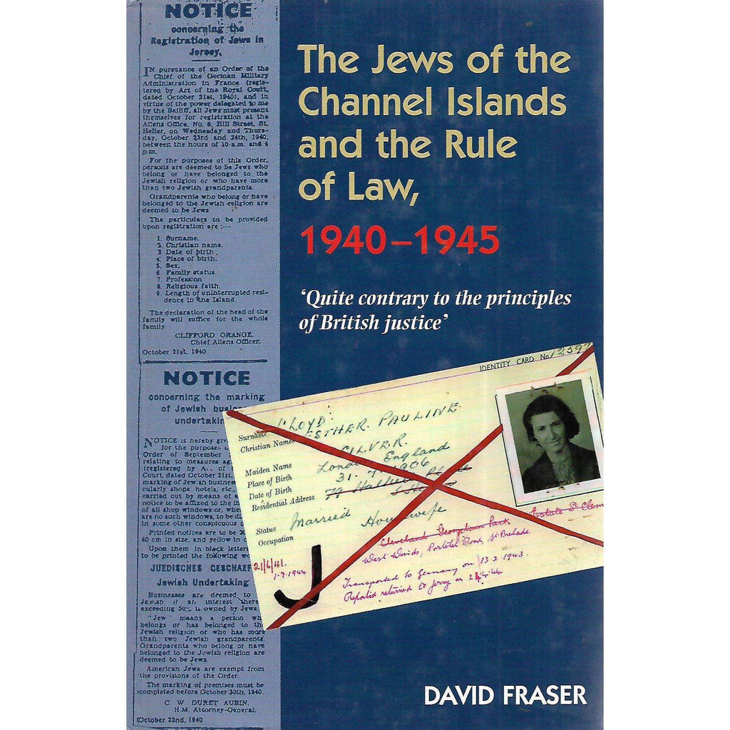 Bookdealers:The Jews of the Channel Islands and the Rule of Law, 1940-1945 | David Fraser