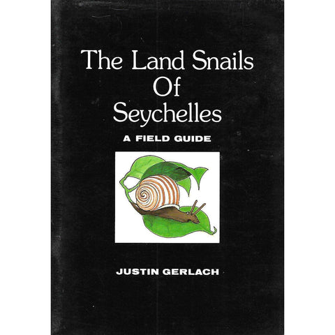 The Land Snails of Seychelles: A Field Guide | Justin Gerlach