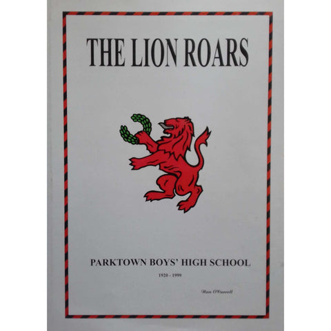 The Lion Roars: Parktown Boys' High School, 1920-1999 | Nan O'Carroll