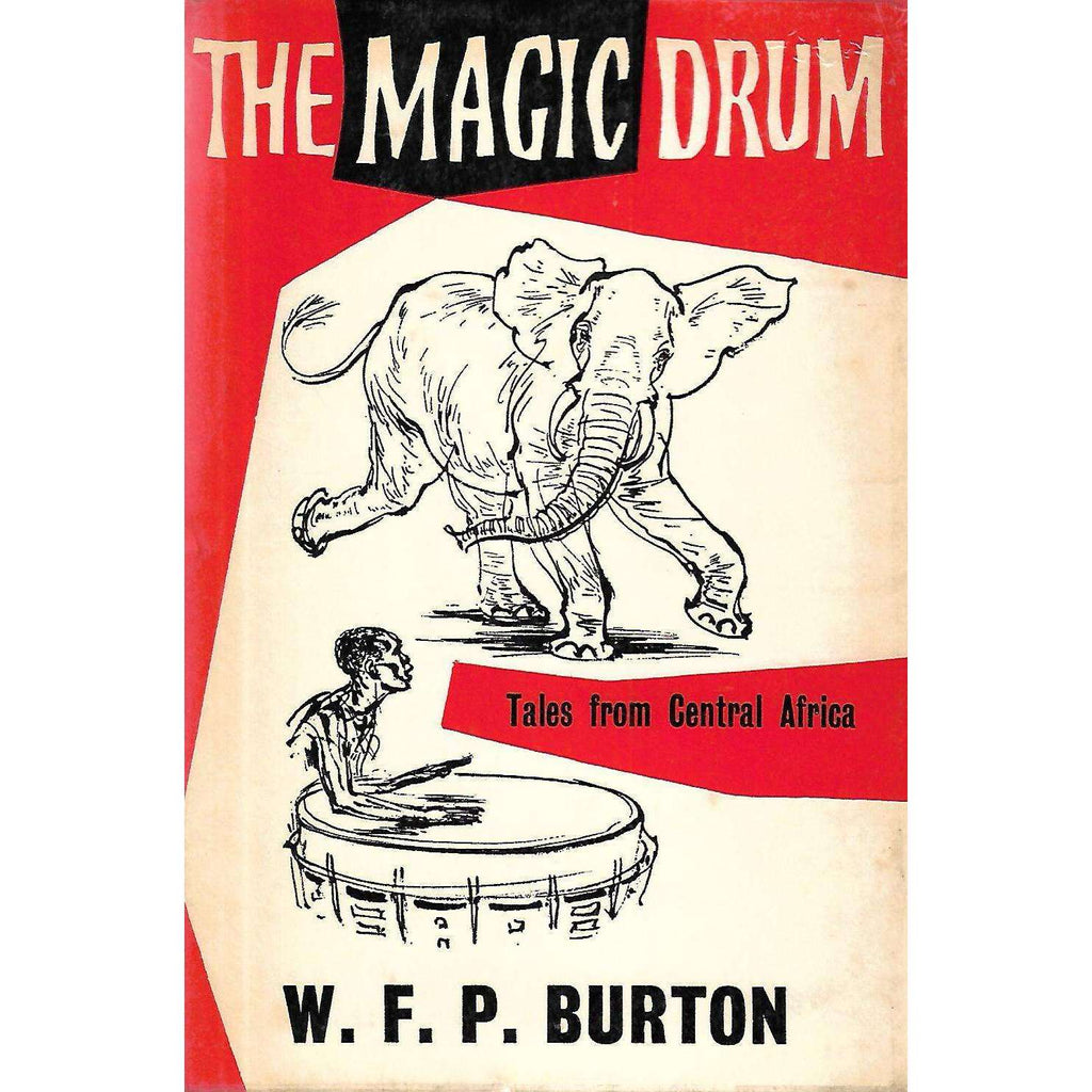 Bookdealers:The Magic Drum: Tales from Central Africa (Inscribed by Author) | W. F. P. Burton